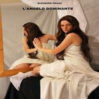L'angelo dominante - Eleonora Origgi