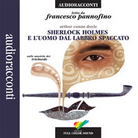 Sherlock Holmes e l'uomo dal labbro spaccato - Arthur Conan Doyle