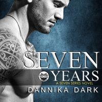 Seven Years - Dannika Dark
