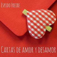 Cartas de amor y desamor - Espido Freire
