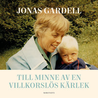 Till minne av en villkorslös kärlek - Jonas Gardell