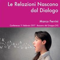 Le Relazioni Nascono dal Dialogo - Marco Ferrini