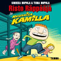 Risto Räppääjä ja kuuluisa Kamilla - Tiina Nopola, Sinikka Nopola