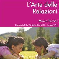 L'arte delle relazioni - Marco Ferrini