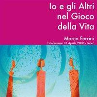 Io e gli altri - La persona oltre la logica delle identificazioni - Marco Ferrini