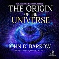 The Origin of the Universe - John D. Barrow