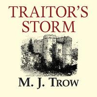 Traitor's Storm - M.J. Trow