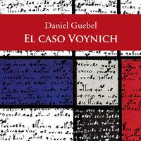 El caso Voynich - Daniel Guebel