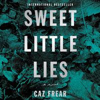 Sweet Little Lies - Caz Frear