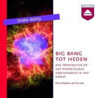 Big Bang tot heden - Maarten van Rossem