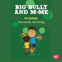 Big Bully and M-me - Arti Sonthalia