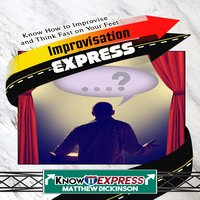 Improvisation Express - KnowIt Express, Matthew Dickinson