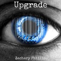 Upgrade - Zachary Phillips