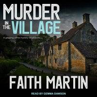 Murder in the Village - Faith Martin
