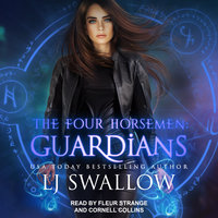 The Four Horsemen: Guardians - LJ Swallow