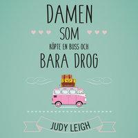 Damen som köpte en buss och bara drog - Judy Leigh