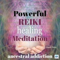 Powerful Reiki Healing Meditation: Ancestral Addiction - Virginia Harton