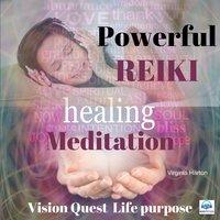 Powerful Reiki Healing Meditation: Vision Quest for Life Purpose - Virginia Harton