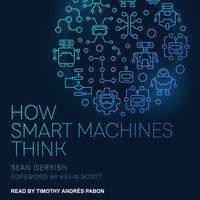 How Smart Machines Think - Sean Gerrish