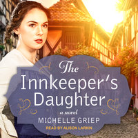 The Innkeeper's Daughter - Michelle Griep