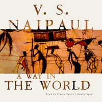 A Way in the World - V.S. Naipaul