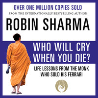 Who Will Cry When You Die? - Robin Sharma
