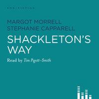 Shackleton's Way - Margot Morrell