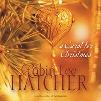 A Carol for Christmas - Robin Lee Hatcher
