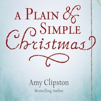 A Plain and Simple Christmas - Amy Clipston