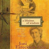 A Lifetime of Wisdom - Joni Eareckson Tada