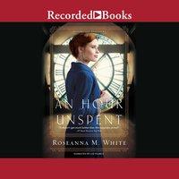 An Hour Unspent - Roseanna M. White