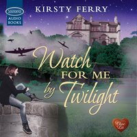 Watch for me by Twilight - Kirsty Ferry