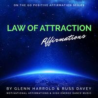 Law of Attraction Affirmations - Glenn Harrold, Russ Davey, Marie Williamson