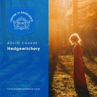 Hedgewitchery - Centre of Excellence