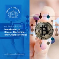 Introduction to Bitcoin, Blockchain and Cryptocurrencies - Centre of Excellence