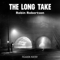 The Long Take - Robin Robertson