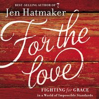 For the Love - Jen Hatmaker