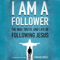 I Am a Follower - Leonard Sweet