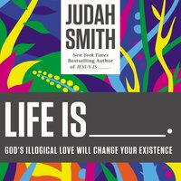 Life Is _____. - Judah Smith