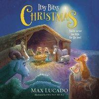 Itsy Bitsy Christmas - Max Lucado