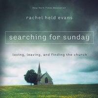 Searching for Sunday - Rachel Held Evans