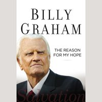 The Reason for My Hope: Salvation - Billy Graham