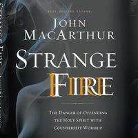 Strange Fire - John F. MacArthur