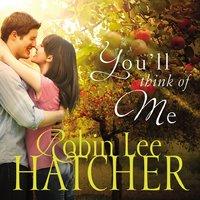 You'll Think of Me - Robin Lee Hatcher