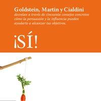 ¡Sí! - Robert B. Cialdini, Noah J. Goldstein, Steve J. Martin