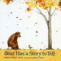 Bear Has A Story To Tell - Philip C. Stead