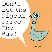 Don't Let The Pigeon Drive The Bus - Mo Willems