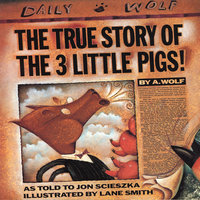 The True Story Of The 3 Little Pigs - Jon Scieszka