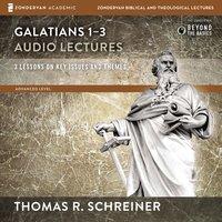 Galatians 1-3: Audio Lectures - Thomas R. Schreiner
