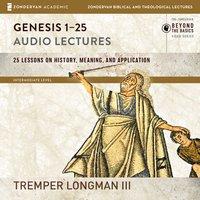 Genesis 1-25: Audio Lectures - Tremper Longman III